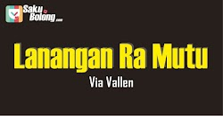 Lirik Lagu Via Vallen - Lanangan Ra Mutu ( L Sista Cover )