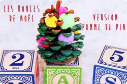 http://www.maman-clementine.com/2013/11/les-boules-de-noel-pomme-de-pin-de.html