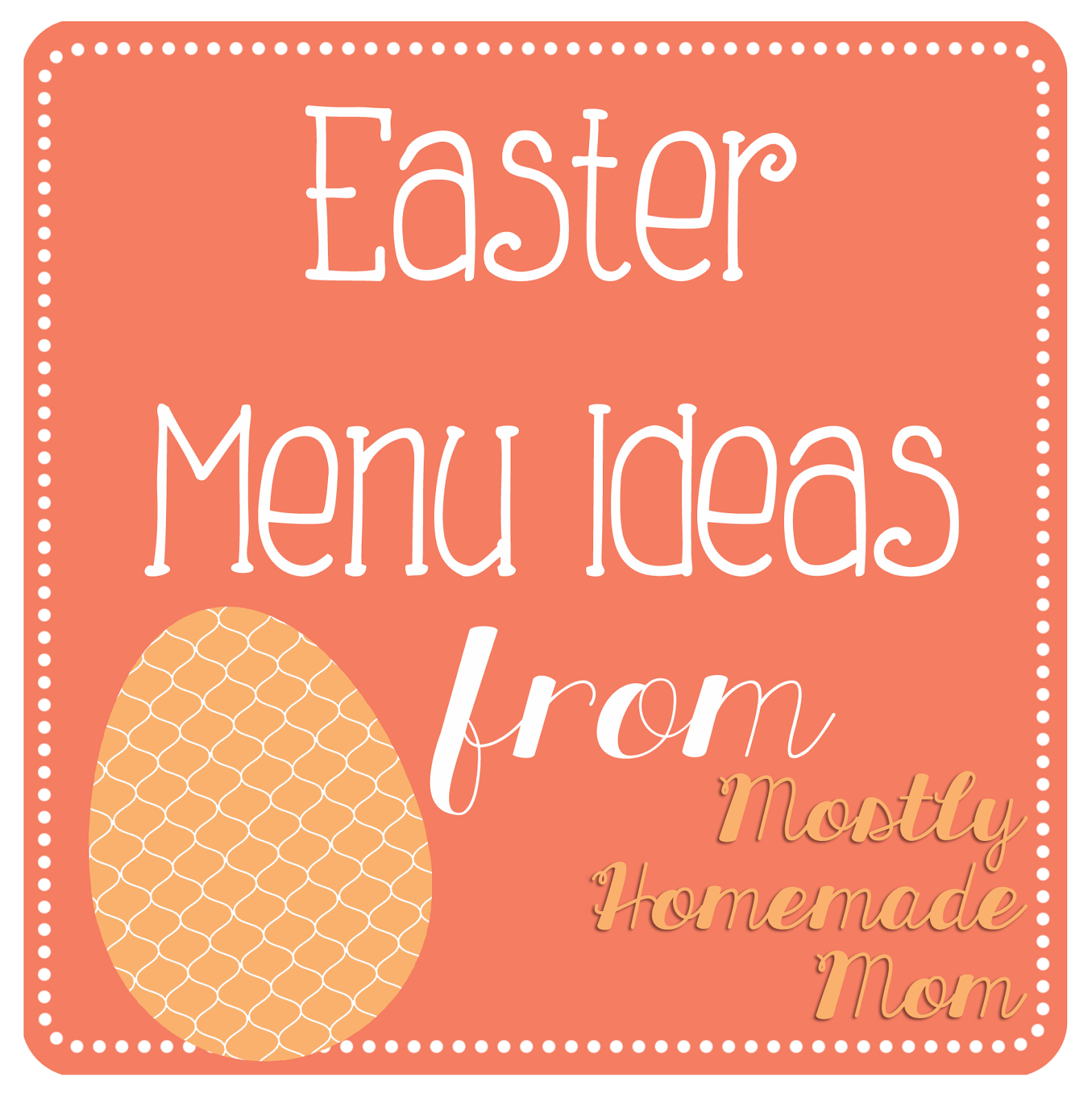 Easter Menu Ideas - Mostly Homemade Mom