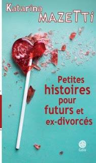 Couverture de Petites histoires pour futurs et ex-divorcés, de Katarina Mazetti