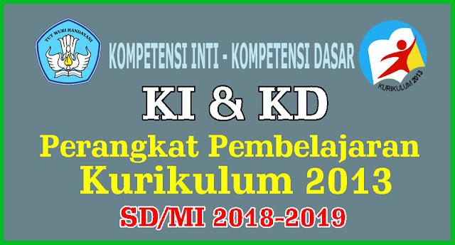 KI & KD KURIKULUM 2013 SD/MI KELAS 1 - 6 SEMUA MAPEL TAHUN 2018/2019