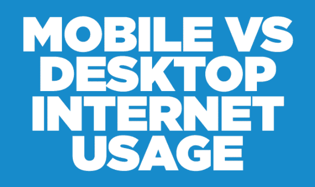 Mobile VS Desktop Internet Usage