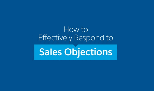 How To Effectively Respond To Sales Objections
