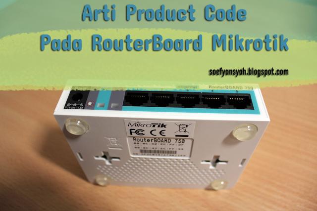 Arti Product Code Yang Ada Pada RouterBoard Mikrotik
