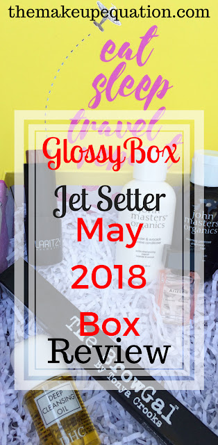 GlossyBox May 2018 Jet Setter Box Review + Coupon