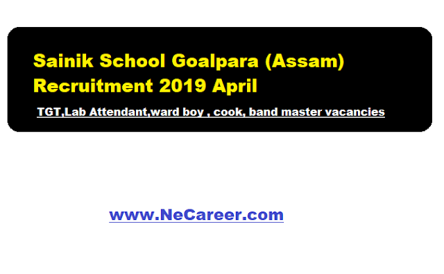 sainik school goalpara recruitment 2019 april