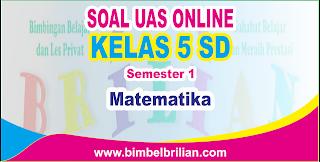 Soal UAS Matematika Online Kelas 5 SD Semester 1 ( Ganjil ) - Langsung Ada Nilainya