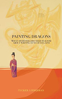 Painting Dragons: What Storytellers Need to Know About Writing Eunuch Villains free kindle book promotion Tucker Lieberman