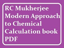 RC Mukherjee Modern Approach to Chemical Calculation free PDF.