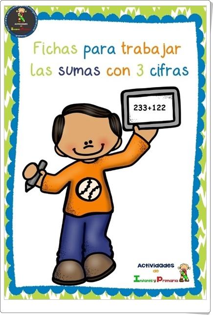 """""""Fichas para trabajar las sumas con 3 cifras"""" (Cuadernillo de Matemáticas de Primaria)"""
