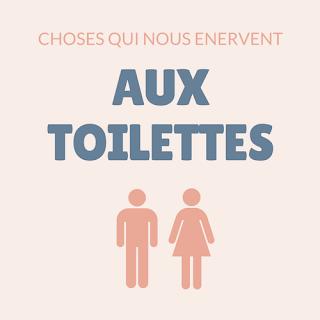 choses qui nous énervent aux toilettes