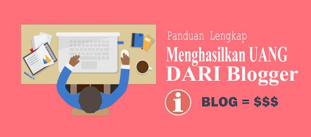 Panduan Lengkap Membuat Blog dan Menghasilkan Uang melalui Blog