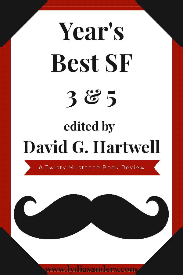 Year's Best SF 3 & 5 | Lydia Sanders #TwistyMustacheReviews