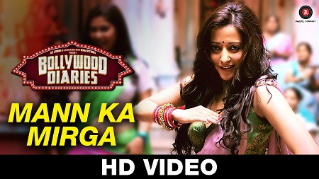 Mann Ka Mirga Bollywood Diaries New Video Songs 2016 Javed Basheer