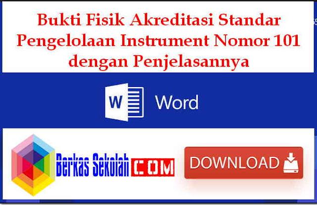 Download Bukti Fisik Akreditasi Standar Pengelolaan Instrument Nomor 101 dengan Penjelasannya
