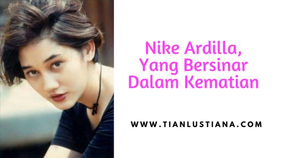 Nike Ardilla, Yang Tetap Bersinar Dalam Kematian