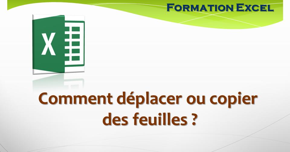 Deplacer Et Copier Des Feuilles Excel Trucs Et Astuces Formation