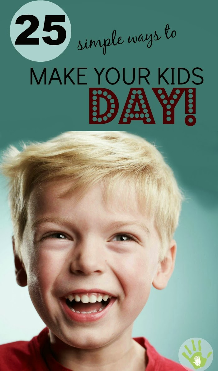 25 Ways to Make Any Day Special For Kids