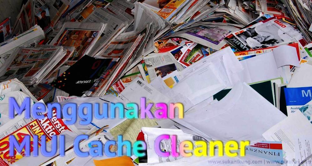 Menggunakan MIUI Cache Cleaner - www.sukanikung.com