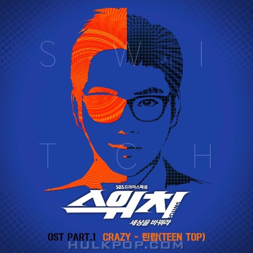 TEEN TOP – Switch – Change the World OST Part. 1