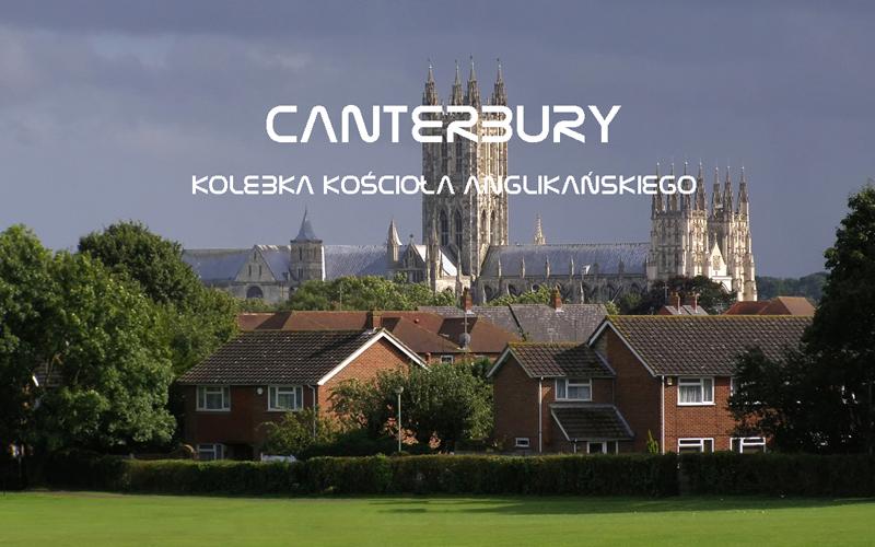 Atrakcje turystyczne Canterbury, informacje praktyczne, przewodnik po najważniejszych zabytkach Canterbury. Co warto zobaczyć w Canterbury