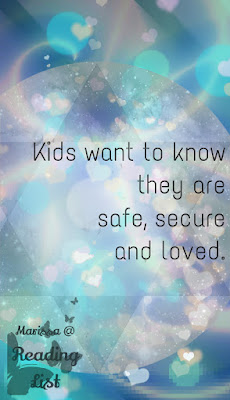 """Kids want to know they are safe, secure and loved.     From """"Just One More Parenting Article"""" a guest post by Marissa @Reading List"""