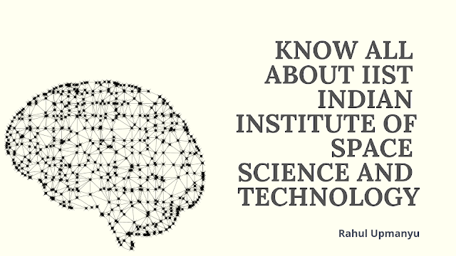 Know All About IIST Indian Institute of Space Science and Technology