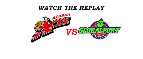 List of Replay Videos GlobalPort vs Alaska @ Ynares Center September 9, 2016