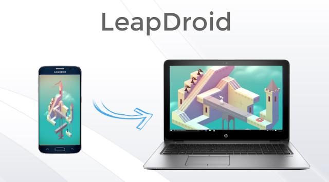 تشغيل تطبيقات الاندرويد على الكمبيوتر باستخدام برنامج LeapDroid