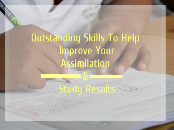 Outstanding Skills To Help Improve Your Assimilation and Study Results