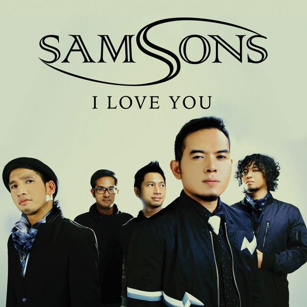 Lirik Lagu Samsons - I Love You