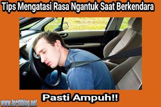 10 Panduan Memberantas Rasa Ngantuk Saat Sedang Mengendarai Mobil