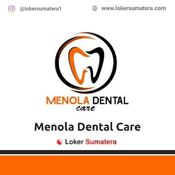 Lowongan Kerja Pekanbaru: Klinik Menola Dental Care Juni 2021