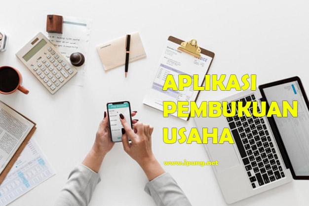 Aplikasi Pembukuan Usaha Terbaik Untuk Memulai Usaha