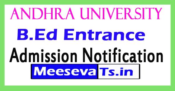 Andhra University B.Ed Entrance (Distant Mode) Admission Notification 2018