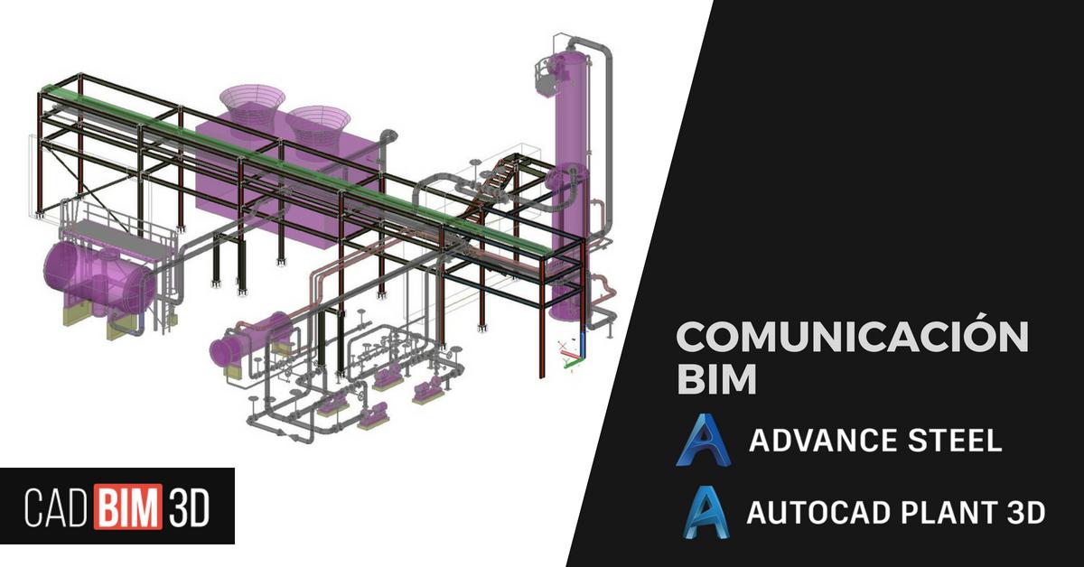 Comunicación BIM entre Plant 3D y Advance Steel