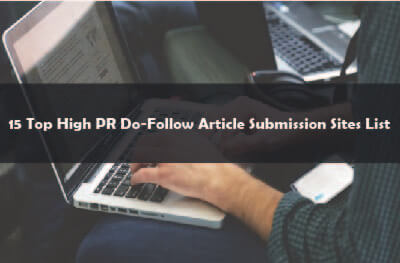 15 Top High Pr Do-Follow Article Submission Sites List
