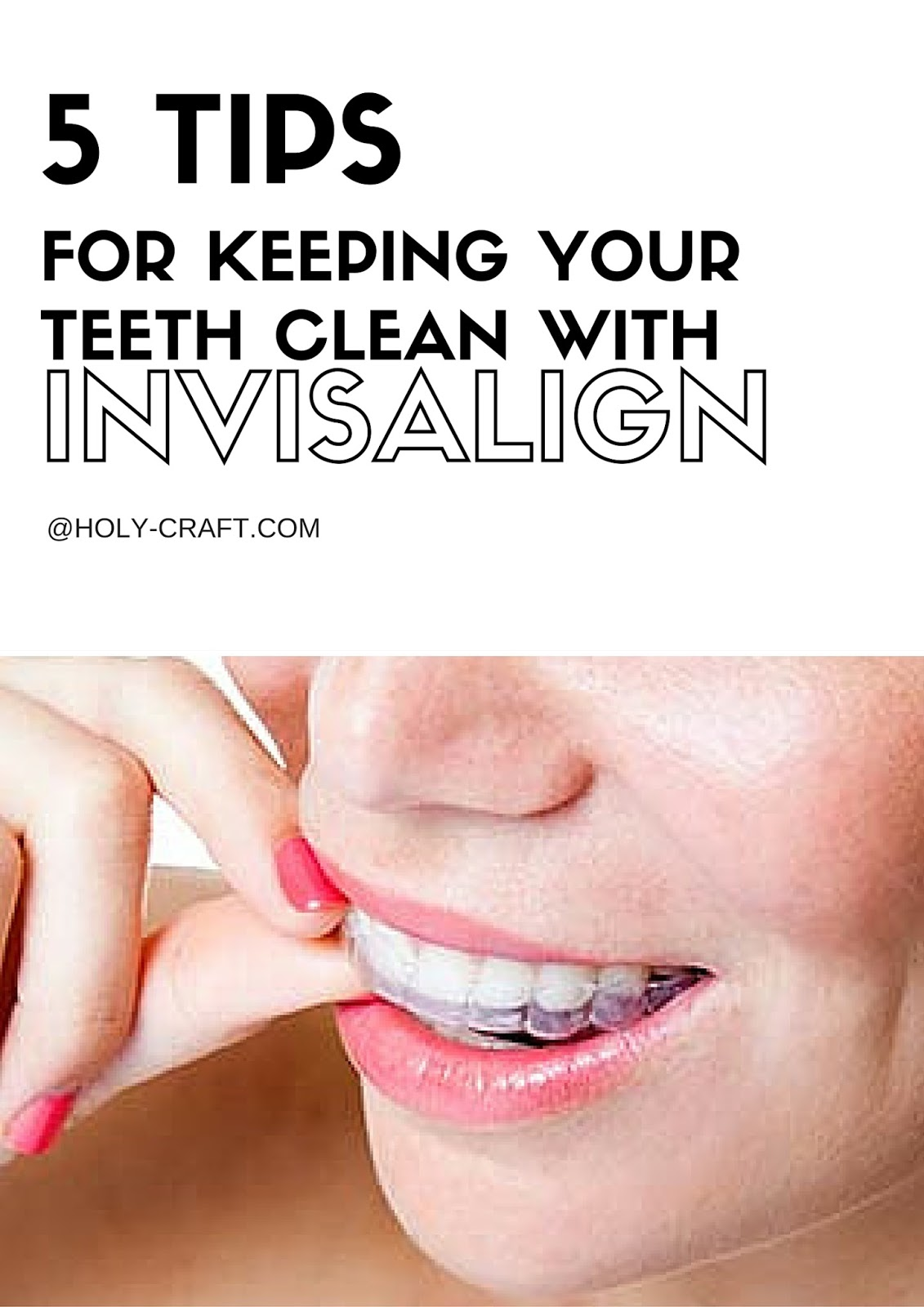 5 ways to keep your teeth clean if you have Invisalign