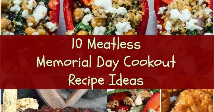 10 Meatless Memorial Day Cookout Recipe Ideas A Mama S Corner Of