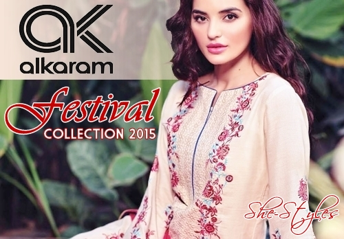 d340d1f5a3 Alkaram Festival Collection 2015-16 | Alkaram Eid Ul Fitr Catalogue 2015 |  She-Styles | Pakistani Designer Dresses - Fashion Weeks - Lawn Collection