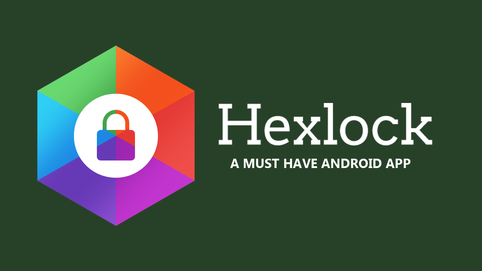 Hexlock - A Must Have Android App