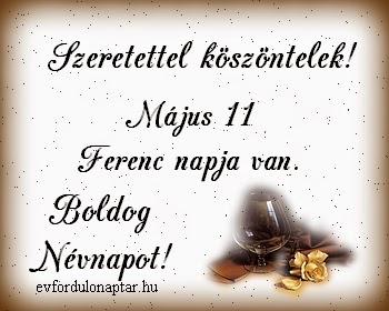 Május 11 - Ferenc névnap