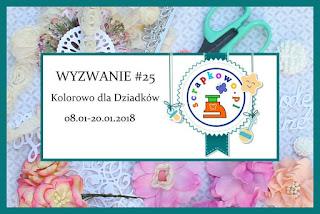 http://infoscrapkowo.blogspot.com/2018/01/wyzwanie-25-kolorowo-dla-dziadkow.html