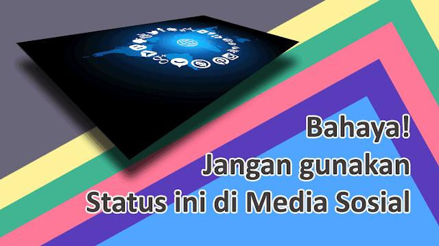 Status berbahaya di media sosial
