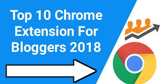 Top 10 Chrome Extension For Bloggers In Hindi 2018
