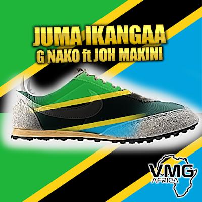 G Nako Ft Joh Makini - Juma Ikangaa