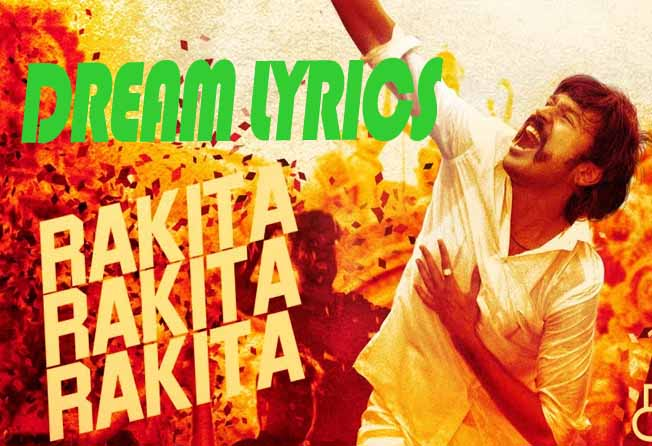 Rakita Rakita Rakita Dhanush, Dhee, Vivek Lyrics Rakita Rakita Rakita Is Latest Famous Tamil Song Sung By Dhanush, Dhee, Vivek And Lyrics Of Rakita Rakita Rakita Is Written By Vivek And Music Of Rakita Rakita Rakita Is Composed By Santhosh Narayanan,    Rakita Rakita Rakita Dhanush, Dhee, Vivek Singer :Dhanush, Dhee, Vivek  Music :Santhosh Narayanan  Lyrics :Vivek  Rakita Rakita Rakita Dhanush, Dhee, Vivek Lyric Ye Rakita Rakita Rakita  Rakita Rakita Rakita  Rakita Rakita Rakita  Rakita Rakita Rakita    Ye Enna Venna Nadakattum Naan  Sandhosama Irupe  Usuru Iruku Verenna Venum  Ullasamaa Irupen    Enna Venna Nadakattum Naan  Sandhosama Irupe  Usuru Iruku Verenna Venum  Ullasamaa Irupen    Edha Punchah  Pottu Udu Mapla    Enaku Rajava Naan  Enaku Rajava Naan  Enaku Rajava Naan Vazhuren  Edhvum Illanalum Aluren  Enaku Rajava Naan Vazhuren  Edhvum Illanalum Aluren    Ye Rakita Rakita Rakita  Rakita Rakita Rakita  Rakita Rakita Rakita  Rakita Rakita Rakita X (2)    Naalu Peru Madhikumbadi  Neeyum Nanum Irukanum  Konjam Moodikitu Avanga  Sona Vazhiyiladhan Nadakanum    Ye Avanukkaga Apadi Vaazhndhu  Ivanukkaga Ipadi Pesi Avanukkaga  Apadi Nadandhu Ivanukkaga Ipadi Nadichu    Sabba Haa  Enna Maapla Landha    Antha Naalu Pe Idhuvaraikkum  Pathadhilla Nanum Enaku Thevapata Neram  Andha Pardesi Ya Kaanum Ho    Enakku Rajava Naan Vazhuren  Edhvum Illanalum Aluren  Enakku Rajava Naan Vazhuren  Edhvum Illanalum Aluren    Ye Rakita Rakita Rakita  Rakita Rakita Rakita  Rakita Rakita Rakita    Antha Thiruppi Adiya Vudu Pagu    Edho Onna Kudukathane  Aditha Naalum Varudhu  Nalladha Naan Eduthukita  Nalladhathan Tharudhu    Nambi Oru Kaala Vappen  Inbamadhu Nooru Varum  Edhu Vandhalum Purinjikitta  Vaazha Oru Thembu Tharum    Edhu En Thagudhi La La La  Nejama Yaar Naam La La La  Who Is Me    Edhu En Thagudhi Yaaru Vandhu Sollanum  Nejama Yaar Naan En Kitta Dhaan Kekanum    Enna Thokadika Oruthan Mattum Varuvane  Enna Thokadika Oruthan Mattum Varuvane  Manikanum Maamsu    Ada Avanum 