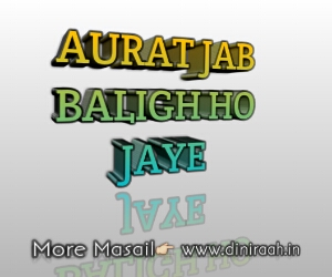 AURAT JAB BALIGH HO JAYE