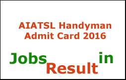 AIATSL Handyman Admit Card 2016