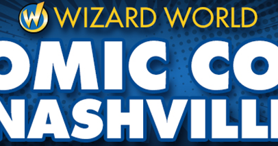 Geekdom Comes (Back) to the Music City: Wizard World Comic Con Nashville